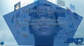 Görsel SRC Sınavları Nedir?